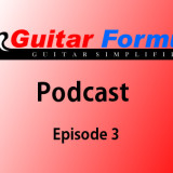 Guitar Formula Podcast Episode 3 Featured Image