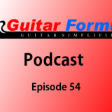 Guitar Formula Podcast Episode 54 Featured Image